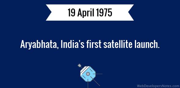 Aryabhata, India's first satellite launch.