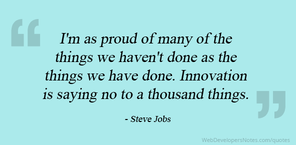 Steve Jobs Quote On Innovation Is Saying No To A Thousand Things