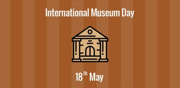 International Museum Day - 18 May