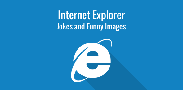 Internet Explorer jokes and funny images