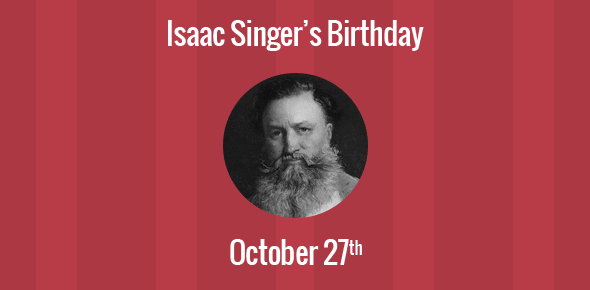 Isaac Singer Birthday - 27 October 1811