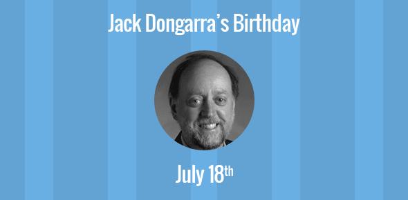 Jack Dongarra Birthday - 18 July 1950