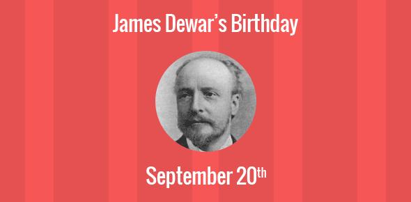 James Dewar Birthday - 20 September 1842