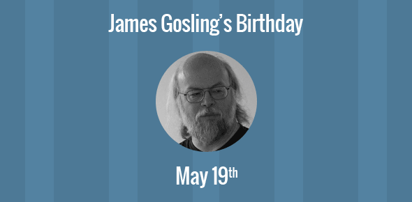 James Gosling Birthday - 19 May 1955