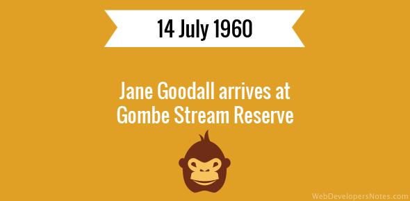 Jane Goodall arrives at Gombe Stream Reserve