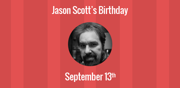 Jason Scott Birthday - 13 September 1970