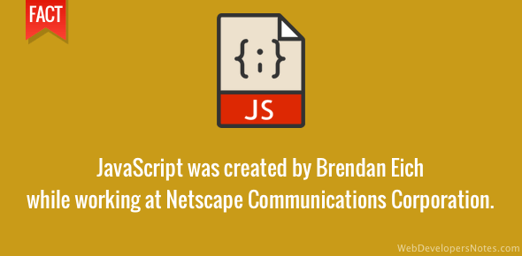JavaScript was created by Brendan Eich