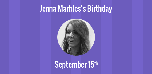 Birthday Of Jenna Marbles Youtuber Comedian And Actress