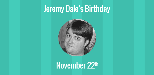 Jeremy Dale Birthday - 22 November 1979