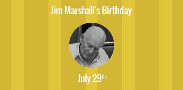 Jim Marshall Birthday - 29 July 1923