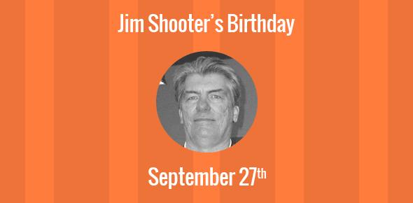 Jim Shooter Birthday - 27 September 1951