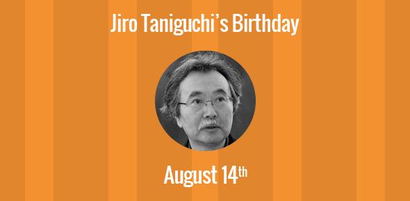 Jiro Taniguchi Birthday - 14 August 1947