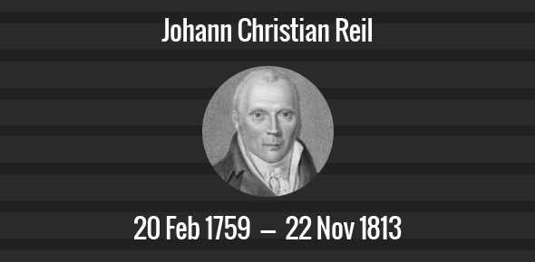 Johann Christian Reil Death Anniversary - 22 November 1813