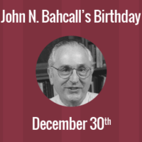 John N. Bahcall Birthday - 30 December 1934