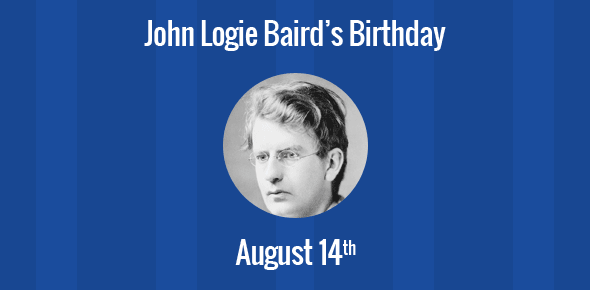 John Logie Baird Birthday - 14 August 1888