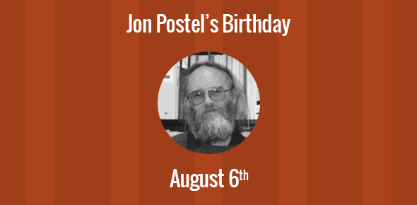 Jon Postel Birthday - 6 August 1943