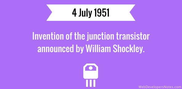 Junction transistor invention announced