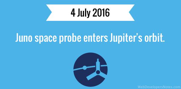 Juno space probe entered Jupiter's orbit on 4 July 2016