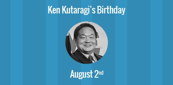 Ken Kutaragi Birthday - 2 August 1950
