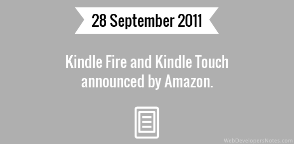 Kindle Fire and Kindle Touch announced by Amazon.