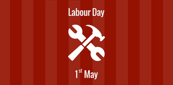 Labour Day - 1 May
