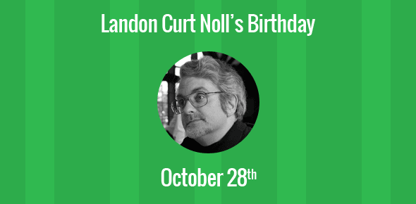 Landon Curt Noll Birthday - 28 October 1960
