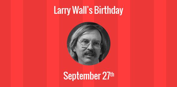 Larry Wall Birthday - 27 September 1954