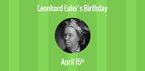 Leonhard Euler Birthday - 15 April 1707