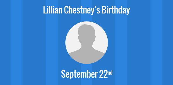 Lillian Chestney Birthday - 22 September 1913
