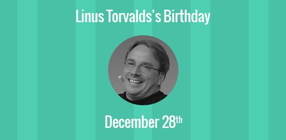 Linus Torvalds Birthday - 28 December 1969
