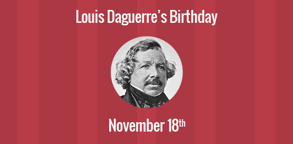 Louis Daguerre Birthday - 18 November 1787