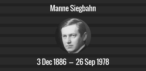 Manne Siegbahn Death Anniversary - 26 September 1978