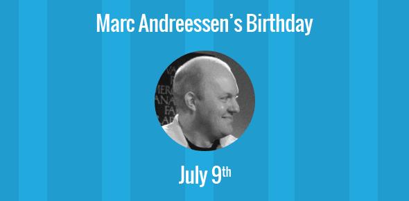 Marc Andreessen Birthday - 9 July 1971