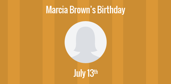 Marcia Brown Birthday - 13 July 1918