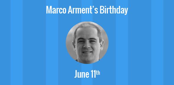 Marco Arment Birthday - 11 June 1982