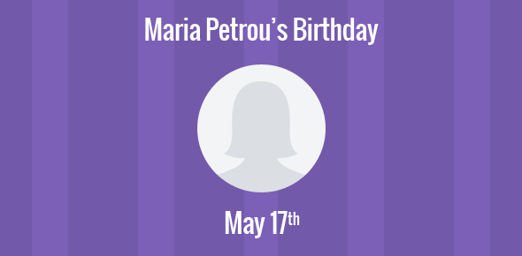 Maria Petrou Birthday - 17 May 1953