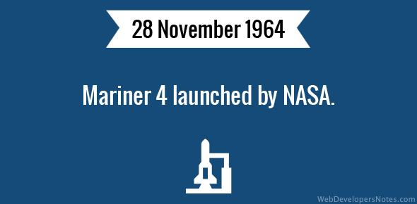 Mariner 4 launched by NASA.