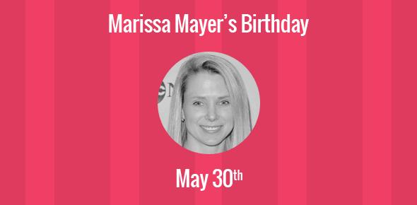 Marissa Mayer Birthday - 30 May 1975