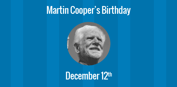 Martin Cooper Birthday - 12 December 1928