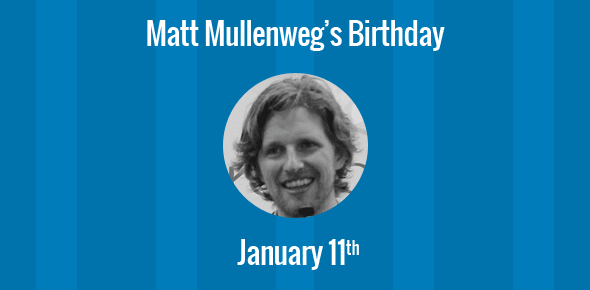 Matt Mullenweg Birthday - 11 January 1984