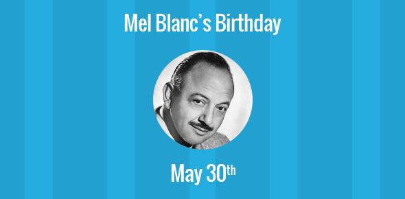 Mel Blanc Birthday - 30 May 1908