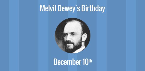 Melvil Dewey Birthday - 10 December 1851