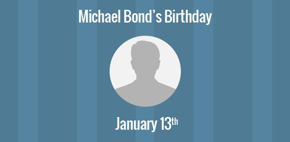 Michael Bond Birthday - 13 January 1926