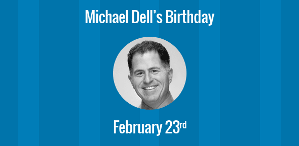 Michael Dell Birthday - 23 February 1985
