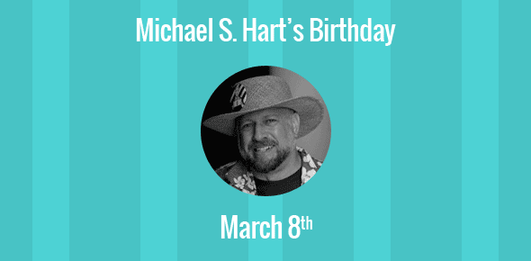 Michael S. Hart Birthday - 8 March 1947