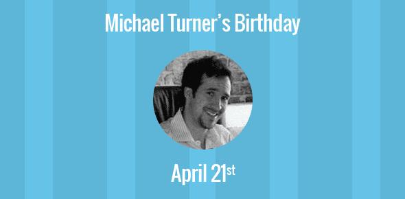 Michael Turner Birthday - 21 April 1971