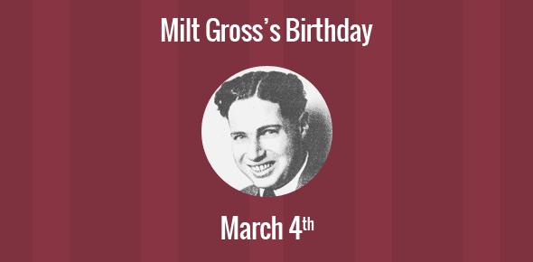Milt Gross Birthday - 4 March 1895