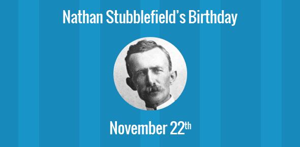 Nathan Stubblefield Birthday - 22 November 1860
