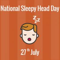 National Sleepy Head Day - 27 July