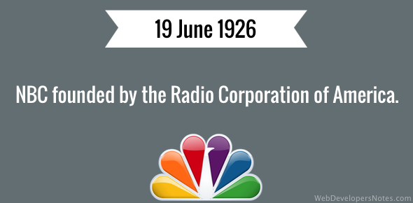 NBC founded by the Radio Corporation of America